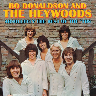 Bo Donaldson & The Heywoods - Absolutely The Best Of The '70s
