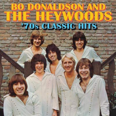 Bo Donaldson & The Heywoods - '70s Classic Hits