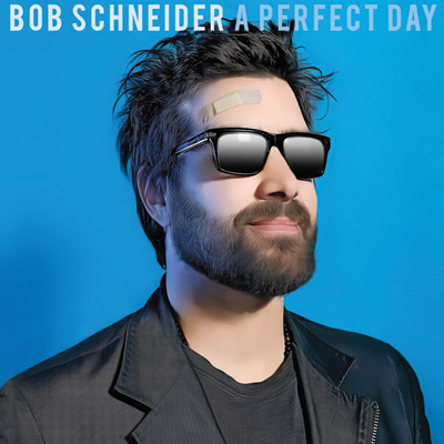 Bob Schneider - A Perfect Day