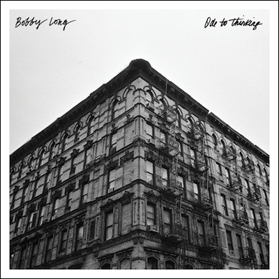Bobby Long - Ode To Thinking