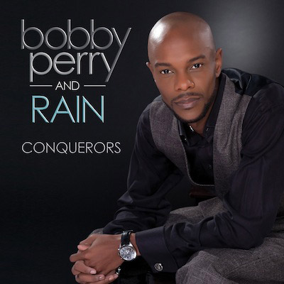 Bobby Perry and Rain - Conquerors