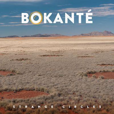 Bokanté - Strange Circles