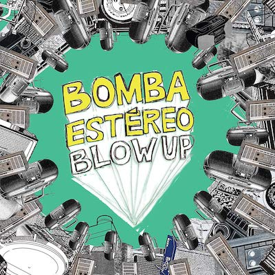 Bomba Estéreo - Blow Up (10th Anniversary Vinyl)