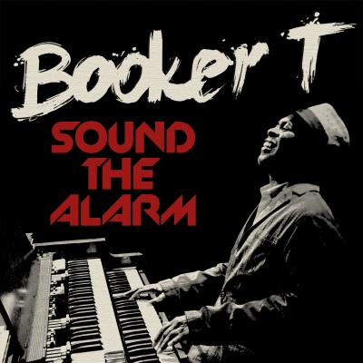 Booker T - Sound The Alarm