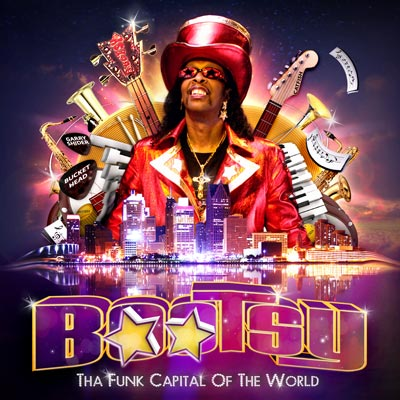 Bootsy Collins - Tha Funk Capital Of The World