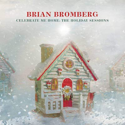 Brian Bromberg - Celebrate Me Home: The Holiday Sessions