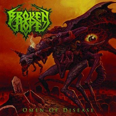 Broken Hope - Omen Of Disease