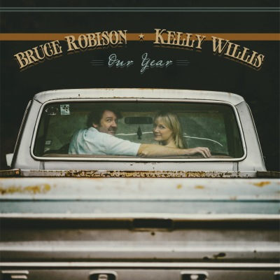 Bruce Robison & Kelly Willis - Our Year