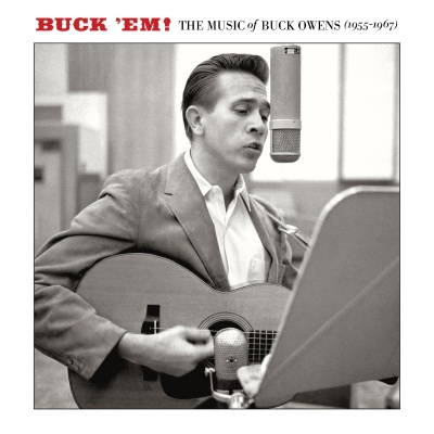 Buck Owens - Buck 'Em! The Music Of Buck Owens (1955-1967)