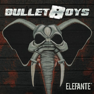 BulletBoys - Elefanté
