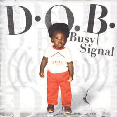 Busy Signal - D.O.B.
