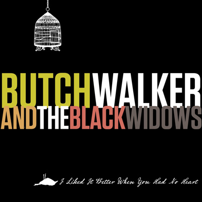 Butch Walker and the Black Widows - I Liked It Better When You Had No Heart