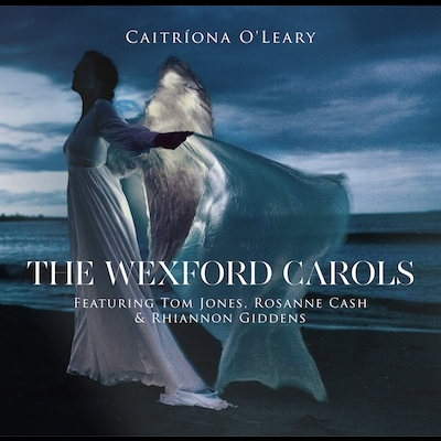 Caitr*iacute*ona O'Leary - The Wexford Carols