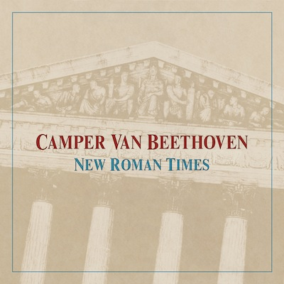 Camper Van Beethoven - New Roman Times (Expanded Reissue)