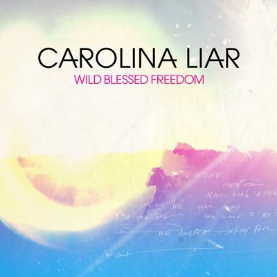 Carolina Liar - Wild Blessed Freedom