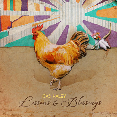 Cas Haley - Lessons & Blessings