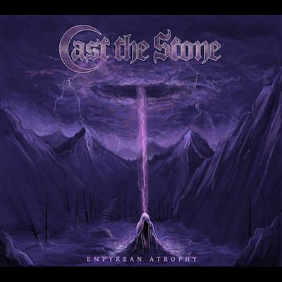 Cast The Stone - Empyrean Atrophy