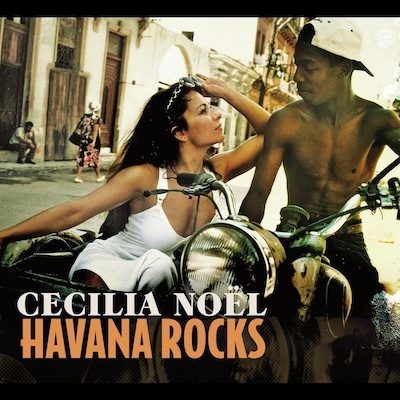 Cecilia Noël - Havana Rocks