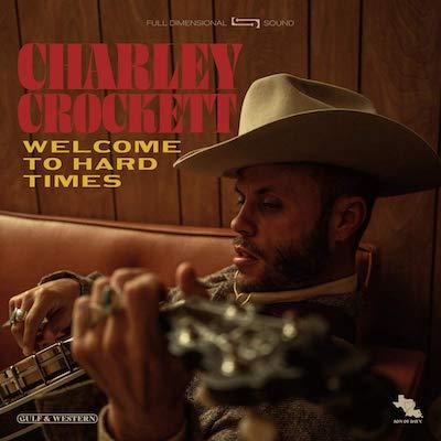 Charley Crockett - Welcome To Hard Times