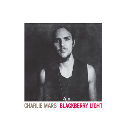 Charlie Mars - Blackberry Light