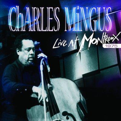 Charles Mingus Quintet - Live At Montreux 1975