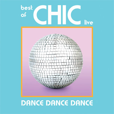 Chic - Dance Dance Dance - The Best Of Chic Live