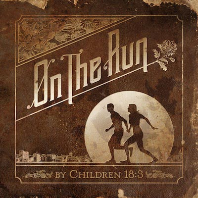 Children 18:3 - On The Run