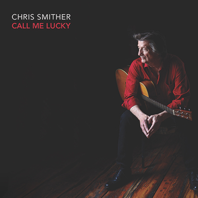Chris Smither - Call Me Lucky