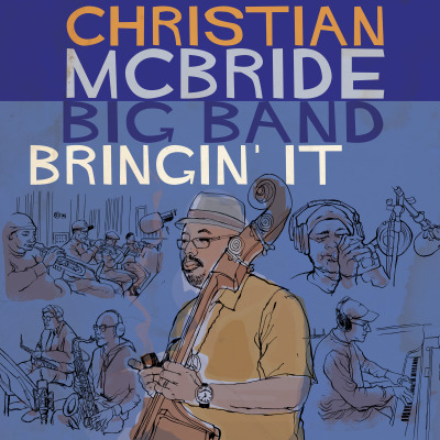 Christian McBride Big Band - Bringin' It