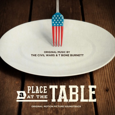 The Civil Wars & T Bone Burnett - A Place At The Table (Original Motion Picture Soundtrack)