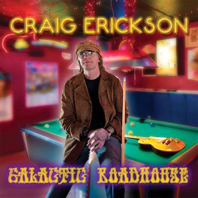 Craig Erickson - Galactic Roadhouse
