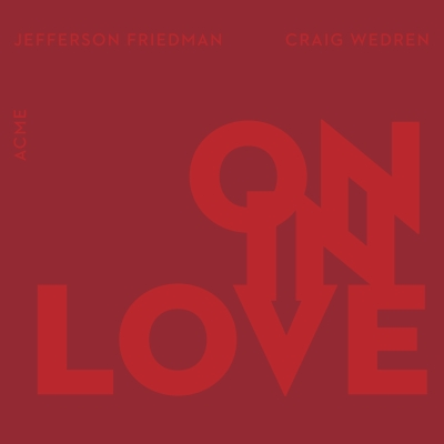 Craig Wedren, Jefferson Friedman and ACME - On In Love