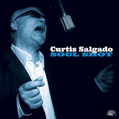 Curtis Salgado - Soul Shot
