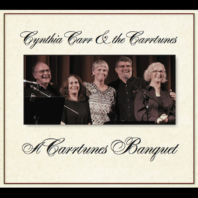 Cynthia Carr & The Carrtunes - A Carrtunes Banquet