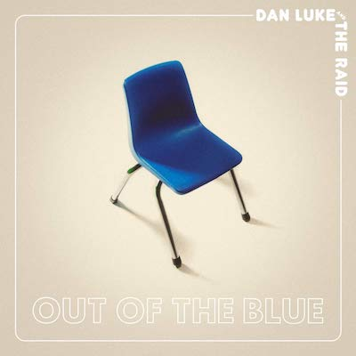 Dan Luke And The Raid - Out Of The Blue