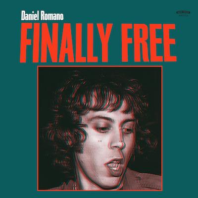 Daniel Romano - Finally Free