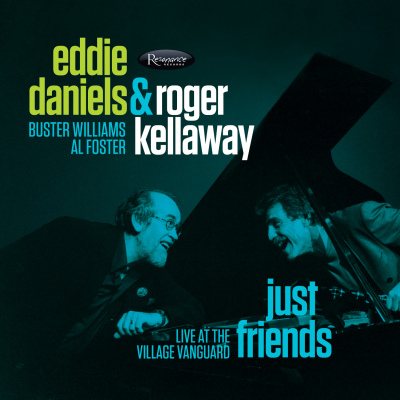 Eddie Daniels And Roger Kellaway - Just Friends: Live At The Village Vanguard