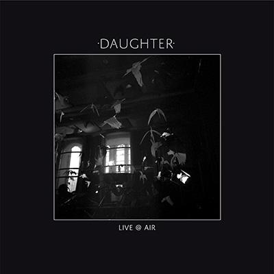 Daughter - Live @ Air [EP]