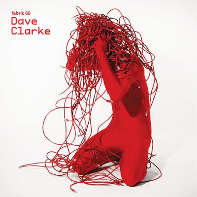 Dave Clarke - Fabric 60: Dave Clarke