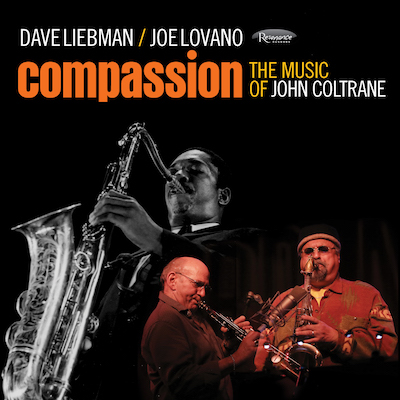 Dave Liebman & Joe Lovano - Compassion: The Music Of John Coltrane