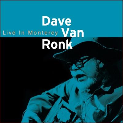 Dave Van Ronk - Live In Monterey
