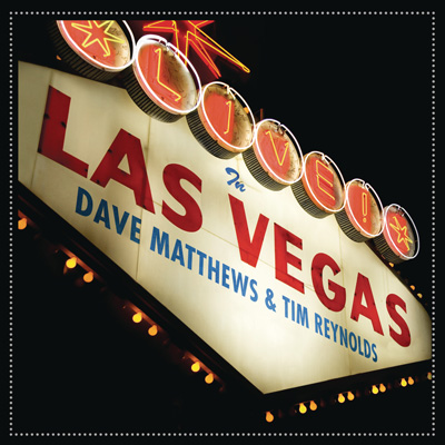 Dave Matthews & Tim Reynolds - Live in Las Vegas