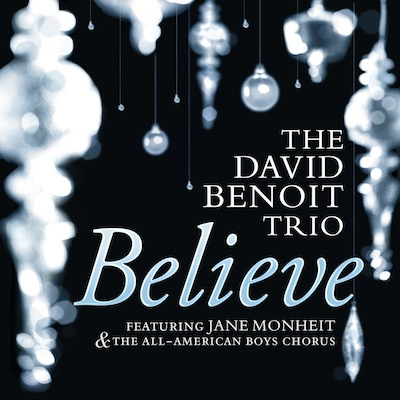 David Benoit Trio - Believe