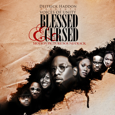 Deitrick Haddon Presents Voices Of Unity - Blessed & Cursed (Motion Picture Soundtrack)
