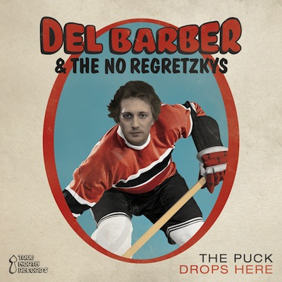 Del Barber & The No Regretzkys - The Puck Drops Here