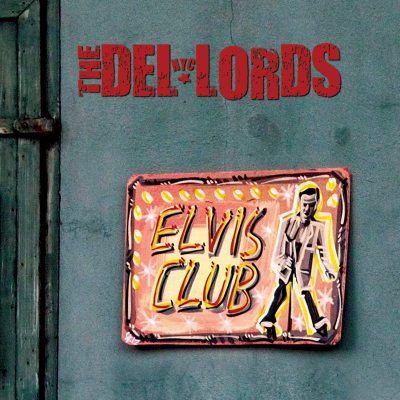 The Del-Lords - Elvis Club