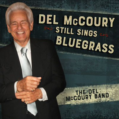 Del McCoury Band - Del McCoury Still Sings Bluegrass