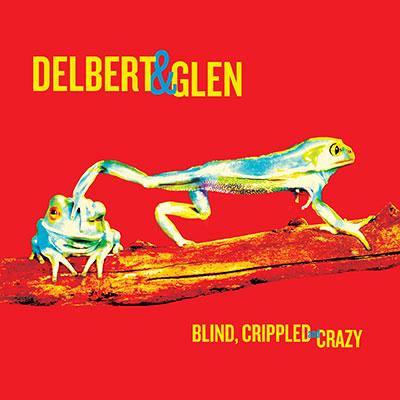 Delbert McClinton & Glen Clark - Blind, Crippled & Crazy