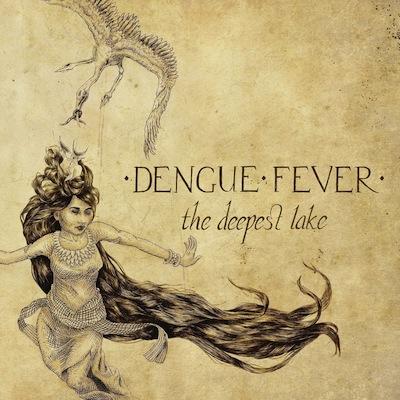Dengue Fever - The Deepest Lake