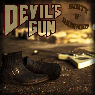 Devil's Gun - Dirty 'N' Damned